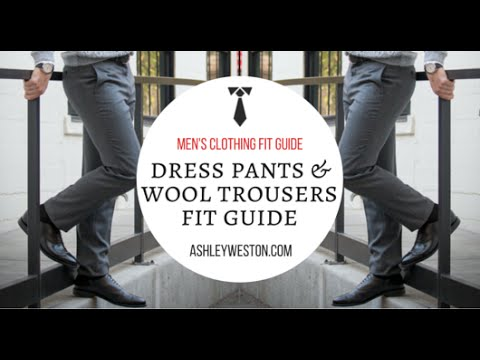 How Dress Pants, Slacks & Wool Trousers Should Fit - Men's Clothing Fit Guide
