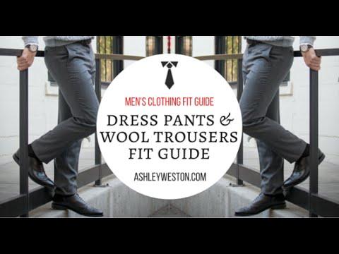 How Dress Pants, Slacks & Wool Trousers Should Fit - Men's Clothing Fit Guide