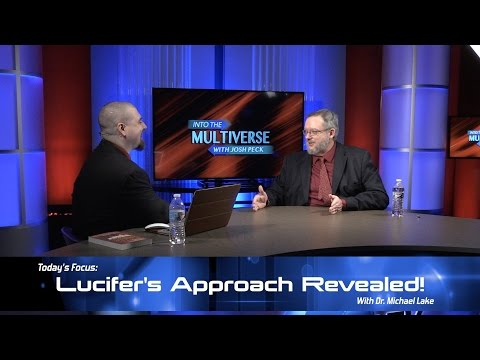 ItM 029: Lucifer's Approach Revealed with Dr. Michael Lake