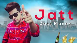 Jatt | Jass Manak | ft Guri | Game Changerz | Latest Punjabi Song 2018