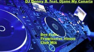 Bee Free - Progressive House Club Mix 2013
