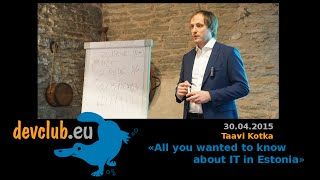 2015.04.30 [eng] Taavi Kotka - All you wanted to know about IT in Estonia