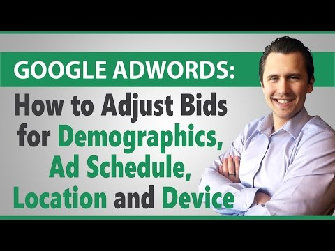 Google AdWords: How to Adjust Bids for Demographics, Ad Schedule, Location and Device