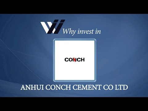 Anhui Conch Cement Co Ltd - Why Invest in