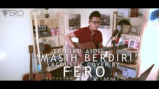 Tengku Aidil - Masih Berdiri (Cover by Fero) with Chord Tutorial