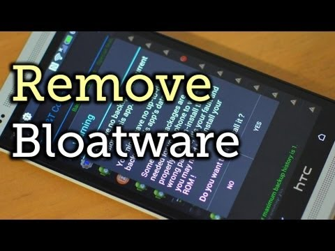 Remove Preinstalled Apps (Bloatware) from Your HTC One [How-To]