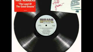 Nile Rodgers - The Land Of The Good Groove (12