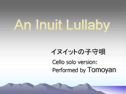 An Inuit Lullaby, cello solo version by Tomoyan