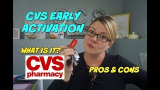 CVS EARLY ACTIVATION | WHAT IS IT?? | PROS & CONS