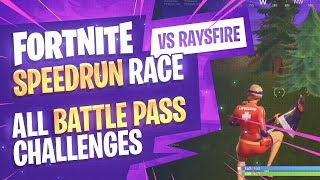 Fortnite All Challenges Speedrun vs raysfire Battle Pass Season 6