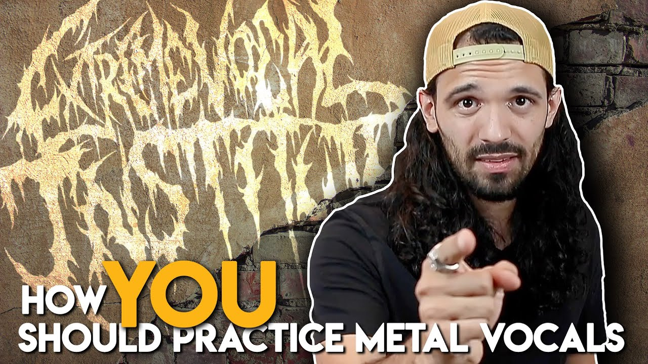 YouTube Lesson: How YOU should practice metal vocals