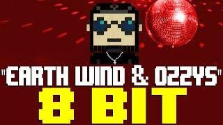 Earth, Wind & Ozzys [8 Bit Tribute to DJ Cummerbund] - 8 Bit Universe