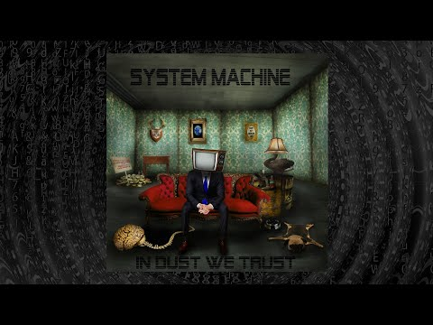 SYSTEM MACHINE - In Dust We Trust (Official Video)