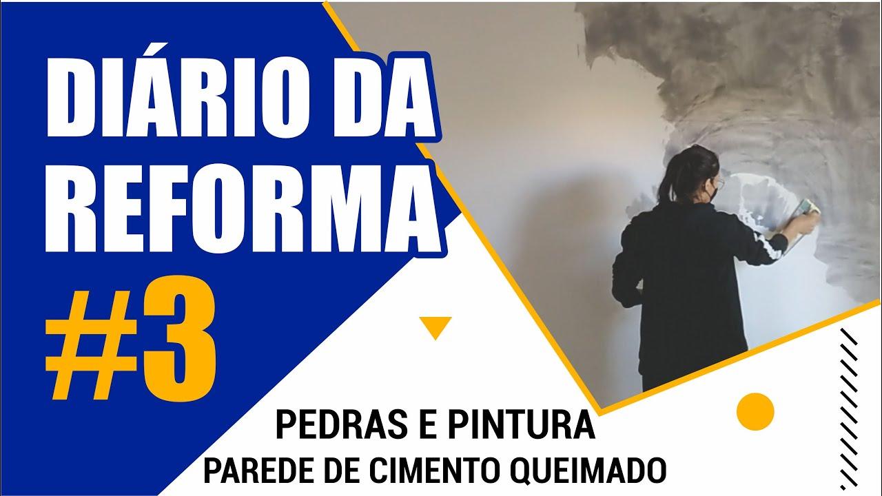 DIÁRIO DA REFORMA #3 - PEDRAS, PINTURA E MINHA PAREDE DE CIMENTO QUEIMADO (leetorelli)