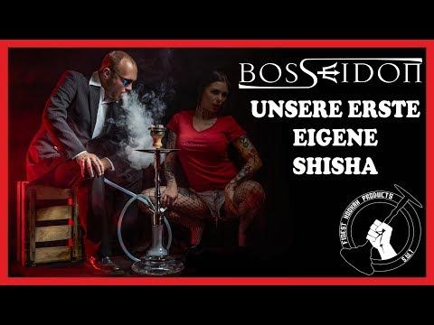 Bosseidon - Unsere erste eigene Shisha