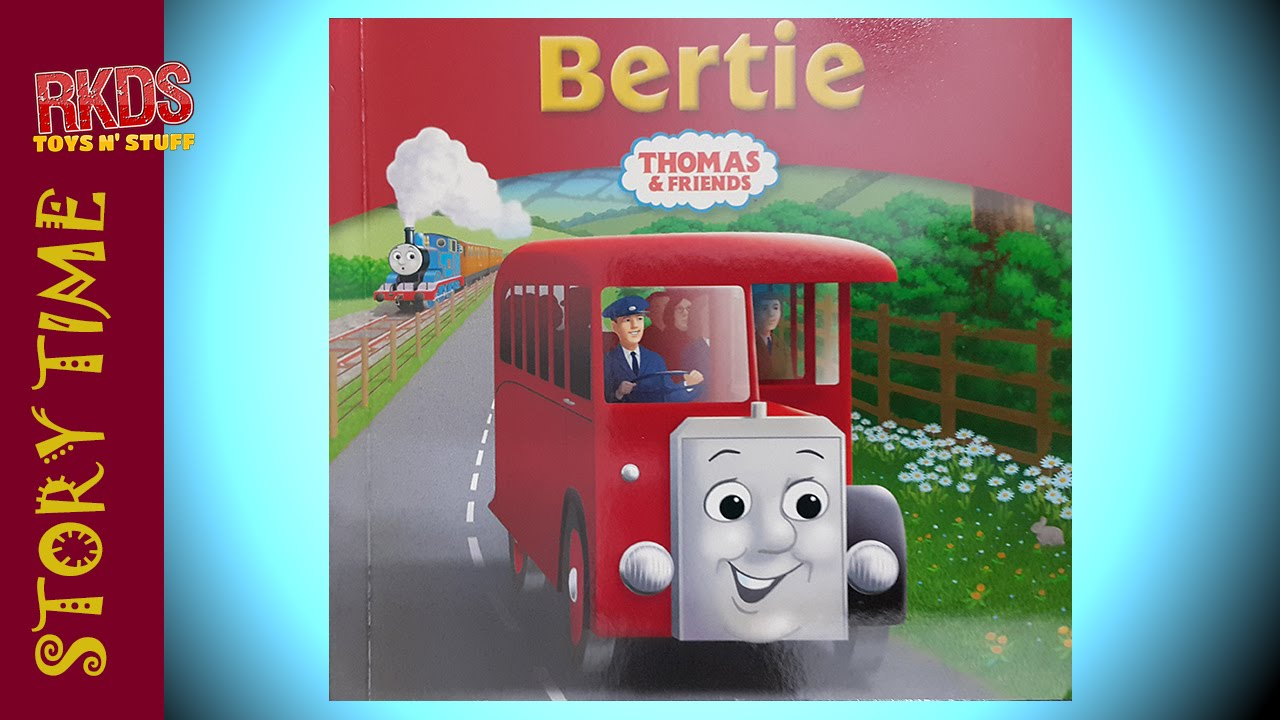 My Thomas Story Library Book 27 Bertie Read Out Loud