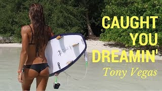 Tony Vegas & A. Portsmouth - Caught You Dreamin' (Official Video)