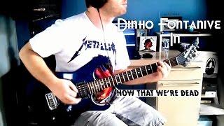 Baixar Dinho Fontanive: Now That We're Dead (Metallica)(Guitar Cover)
