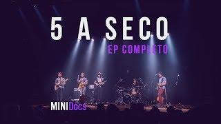 5 A Seco - MINIDocs® - Episódio Completo