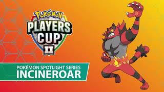Players Cup II Pokémon Spotlight Series: Incineroar