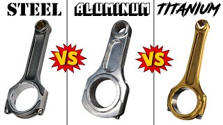 STEEL vs ALUMINUM vs TITANIUM Connecting Rods
