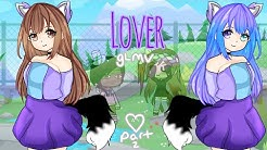 Lover glmv ||gacha life||~music video}_💜