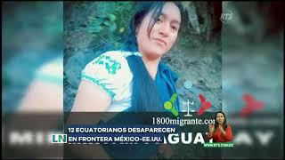 12 ecuatorianos desaparecen en frontera México-EE.UU.