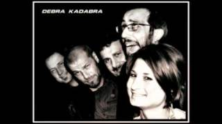 Debra kadabra - Move over