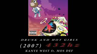 Kanye West ft. Mos Def - Drunk and Hot Girls [432hz]