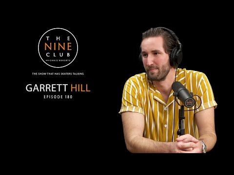 Garrett Hill | The Nine Club With Chris Roberts - Episode 180