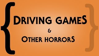 Driving Games and Other Horrors