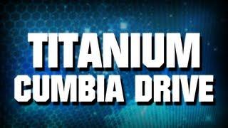 Titanium - Cumbia Drive
