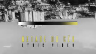 Genomma - Metade do Céu (Lyric Video Oficial)