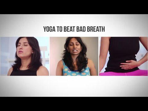 HOW TO: Get Rid of Bad Breath - with Yoga!