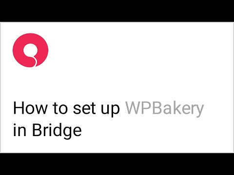 How To Set Up The WPBakery Drag-and-Drop Page Builder Plugin In The Bridge WordPress Theme