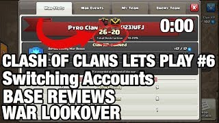 WAR LOOKOVER, BASE REVIEWS, SWITCHED ACCOUNTS (Clash of Clans Let