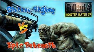 FALLOUT 4 Monster Match-Up: Striker/Big-Boy vs Epic Behemoth
