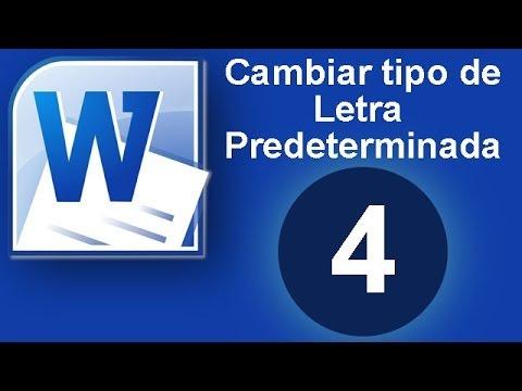 Tutorial Word (Cap. 4) Cambiar el tipo de letra Predeterminada