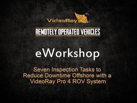 Seven Inspection Tasks to Reduce Downtime Offshore with a VideoRay Pro 4 ROV System