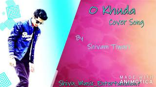 O Khuda | Cover Song | Hero | Shivam Tiwari | Shivu_Music_Entertainment
