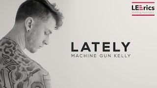 Machine Gun Kelly – LATELY (Lyrics)
