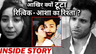 This is the INSIDE STORY of Ritvik Dhanjani-Asha Negi's Break Up !