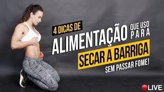 🍏 4 Dicas de Alimentação pra SECAR BARRIGA sem passar fome !