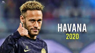 Neymar Jr ► Havana ● Skills & Goals 2019/20 | HD