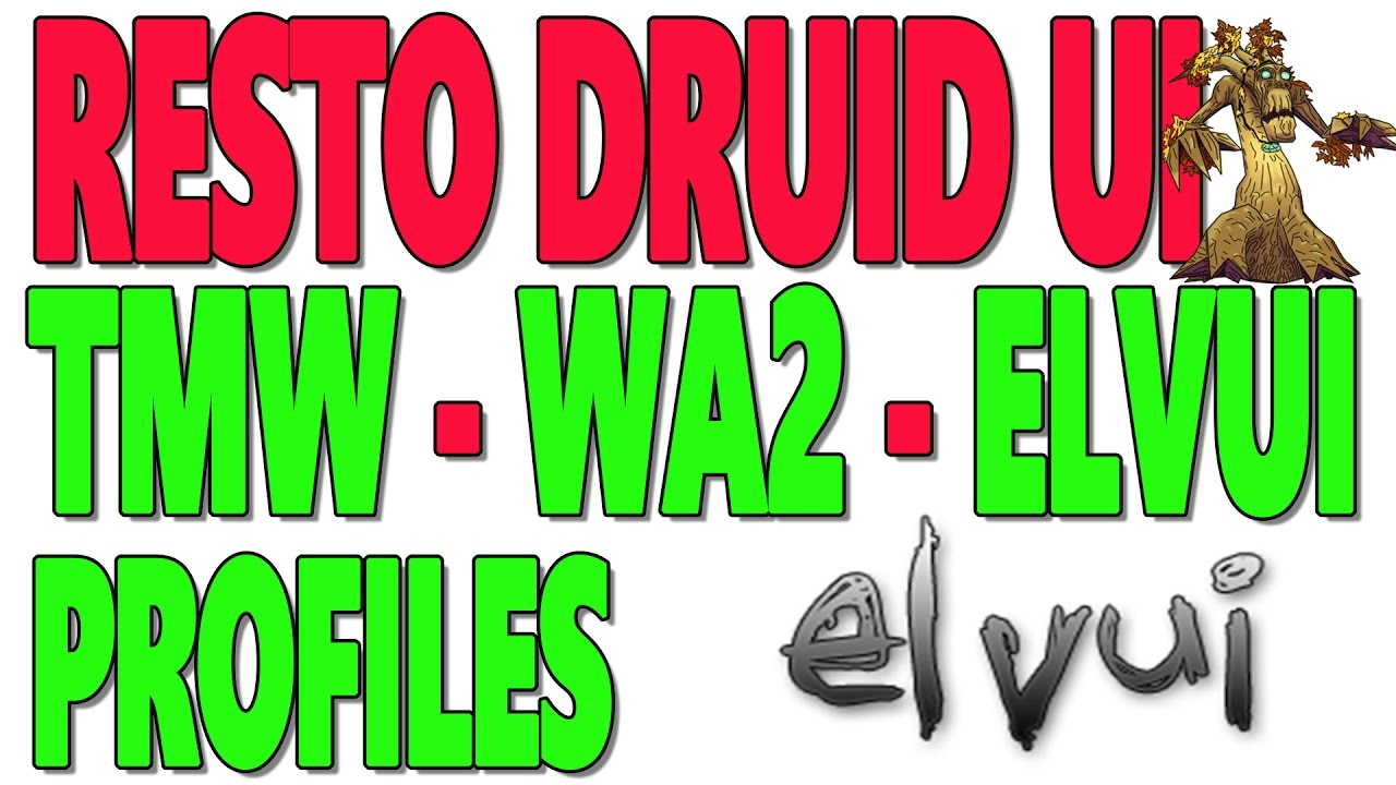 RESTO DRUID UI: [TMW | WA2 | ElvUI] PROFILES & SETUP (MadSkillzzTV)