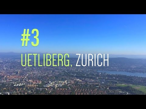 Travel Tip #3: Uetliberg, Zurich with Swiss Travel System
