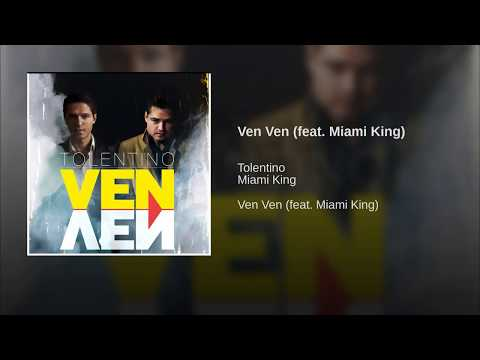 Tolentino - Ven Ven (feat. Miami King) (Official Song)