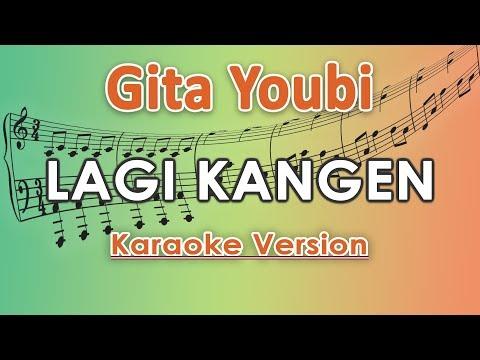 Gita Youbi - Lagi Kangen ft. Bule (Karaoke Lirik Tanpa Vokal) by regis