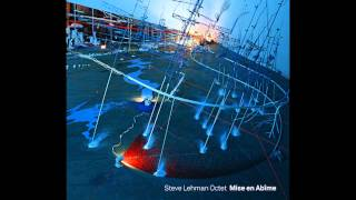Steve Lehman Octet, Chimera/Luchini, from Mise en Abime
