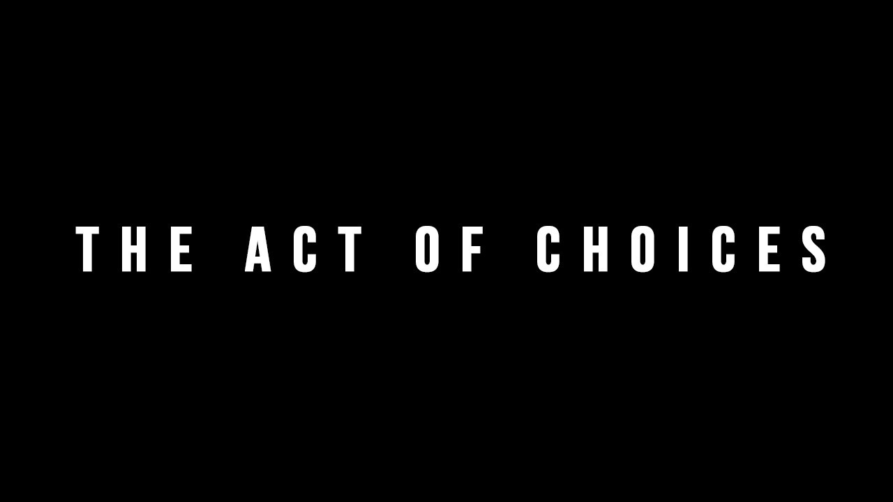 The Act of Choices | My Rode Reel 2020